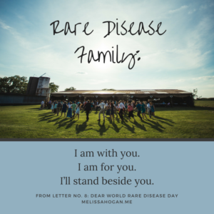 Rare Disease Family: I am with you. I am for you. I'll stand beside you.